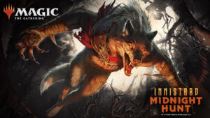 Release Event: 'Innistrad: Midnight Hunt'
