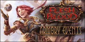 Flesh and Blood - Armory event @ GameForce